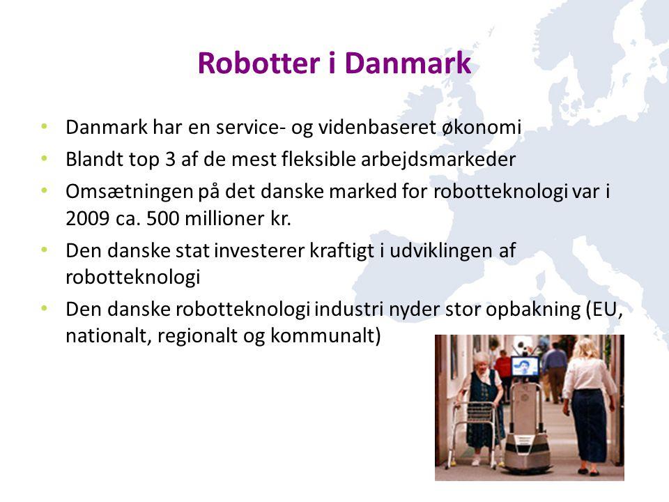 Robotter i Danmark Danmark har en service- og videnbaseret økonomi