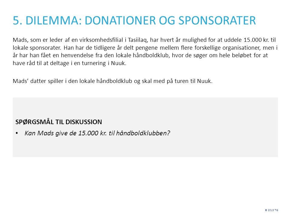 5. DILEMMA: DONATIONER OG SPONSORATER
