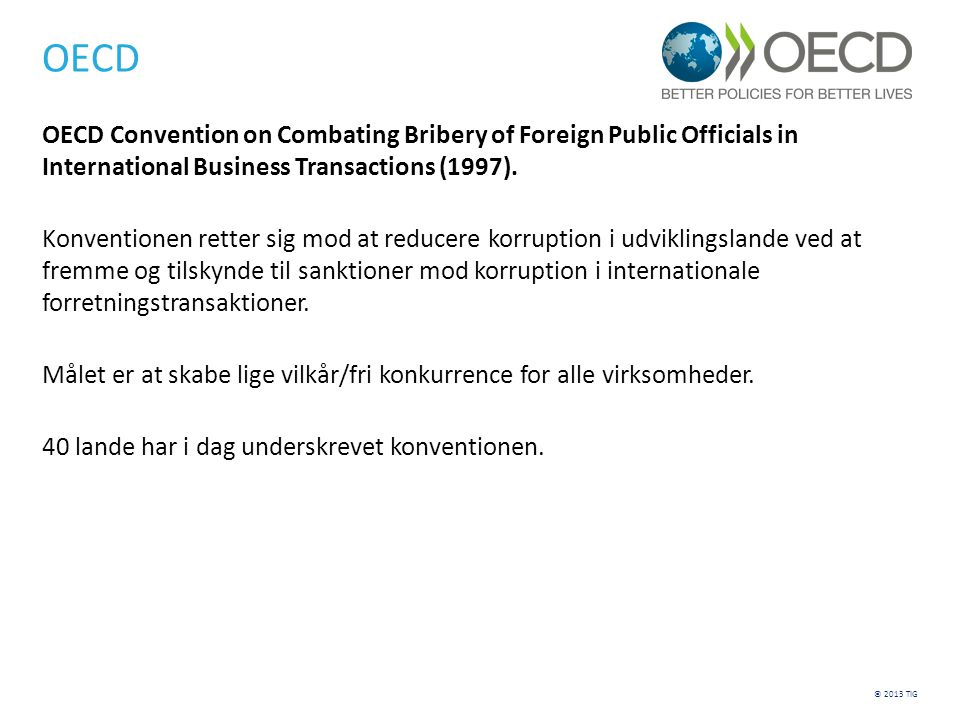 OECD OECD Convention on Combating Bribery of Foreign Public Officials in International Business Transactions (1997).
