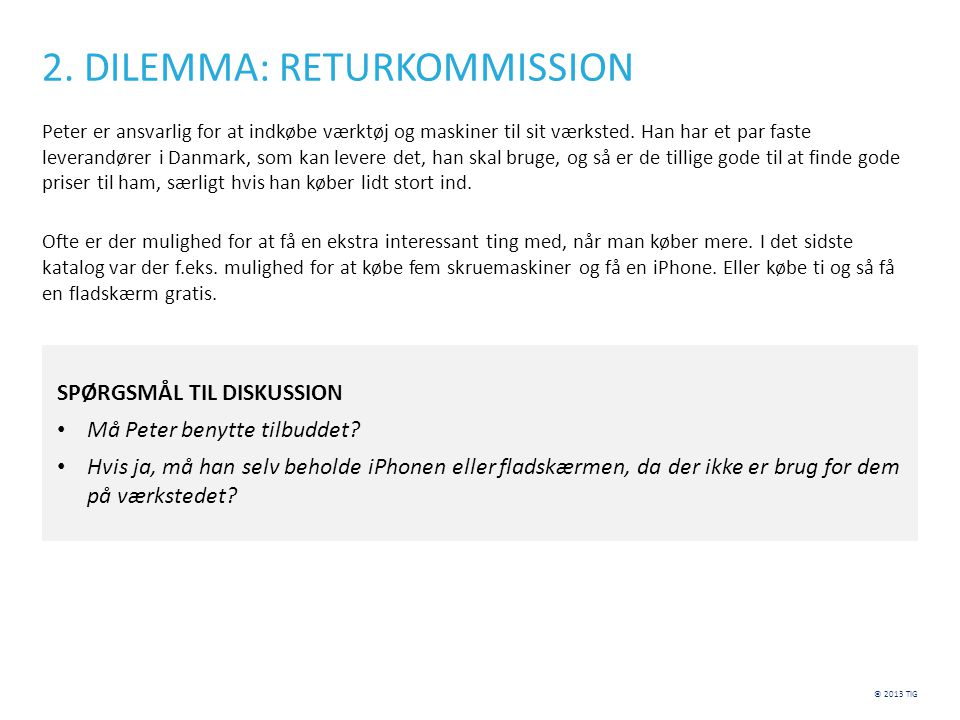 2. DILEMMA: RETURKOMMISSION