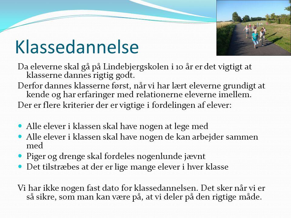 Klassedannelse Da eleverne skal gå på Lindebjergskolen i 10 år er det vigtigt at klasserne dannes rigtig godt.