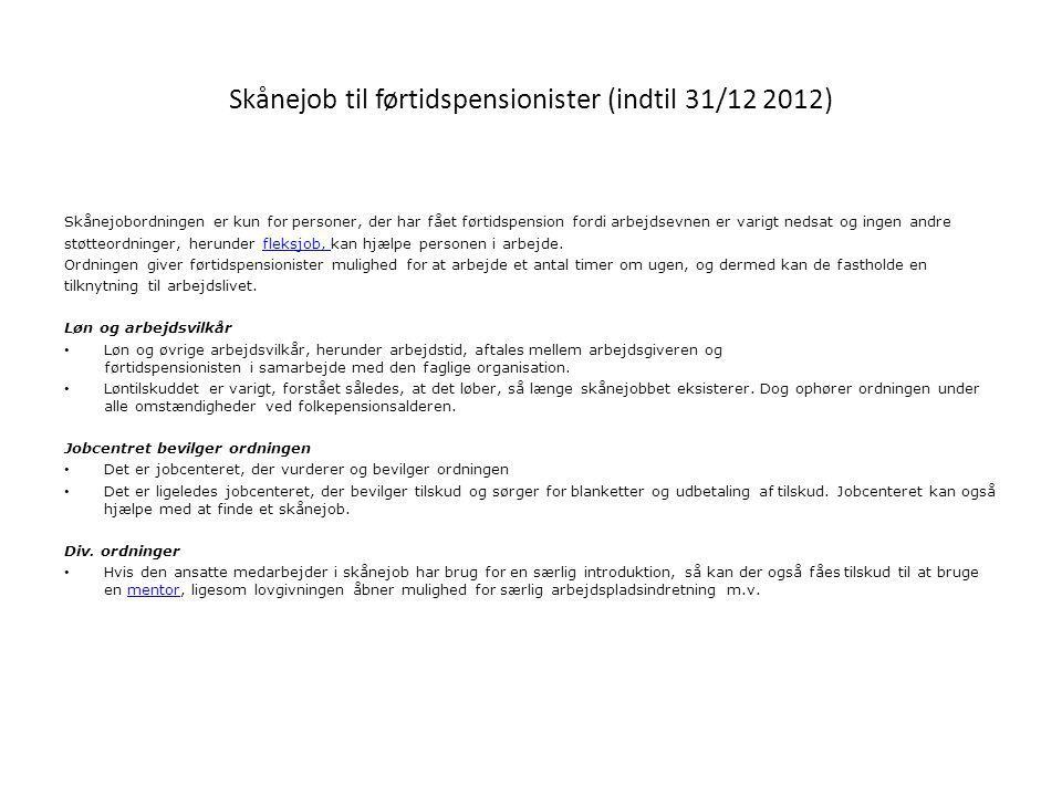Skånejob til førtidspensionister (indtil 31/12 2012)