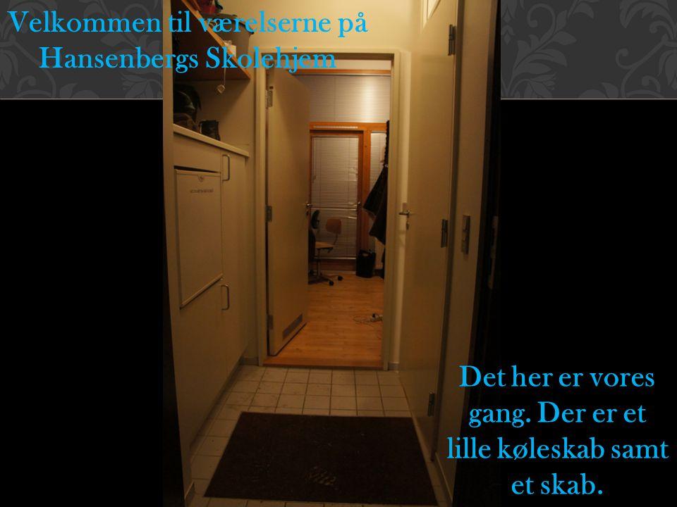 Velkommen til værelserne på Hansenbergs Skolehjem