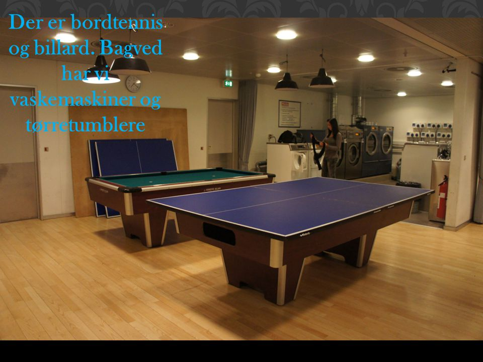 Der er bordtennis og billard