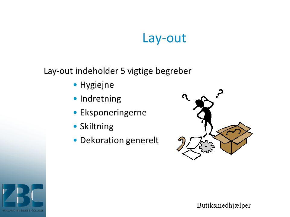 Lay-out Lay-out indeholder 5 vigtige begreber Hygiejne Indretning