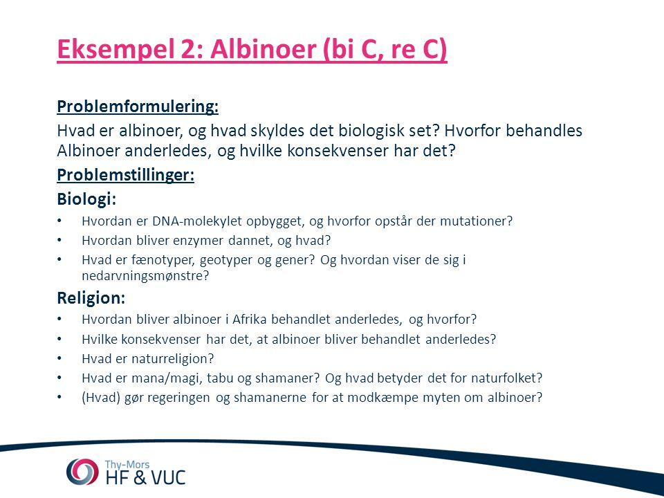 Eksempel 2: Albinoer (bi C, re C)