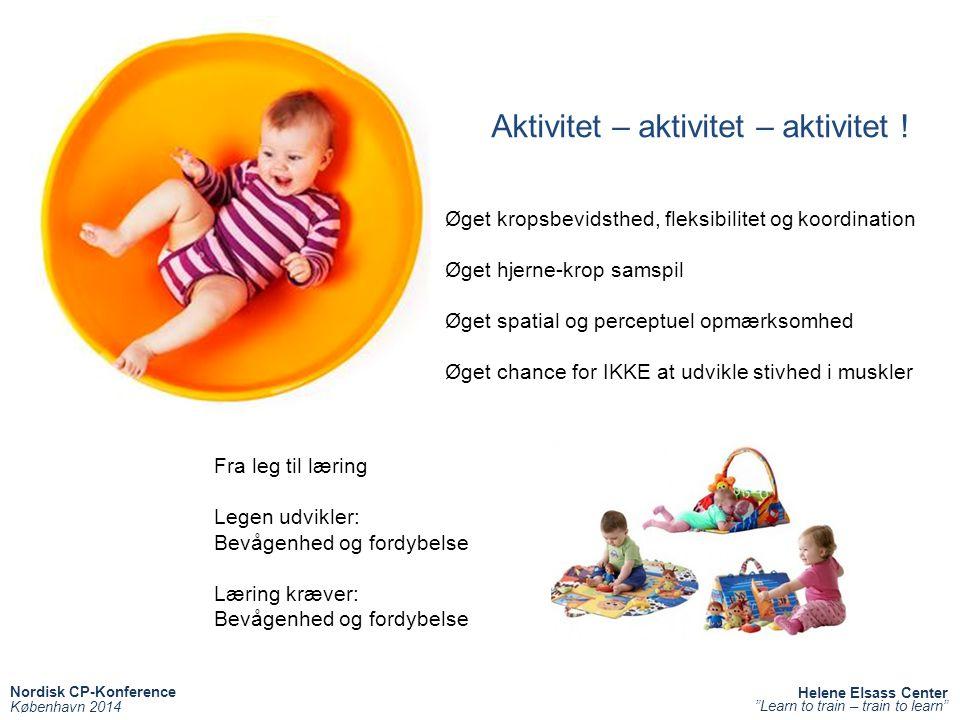 Aktivitet – aktivitet – aktivitet !