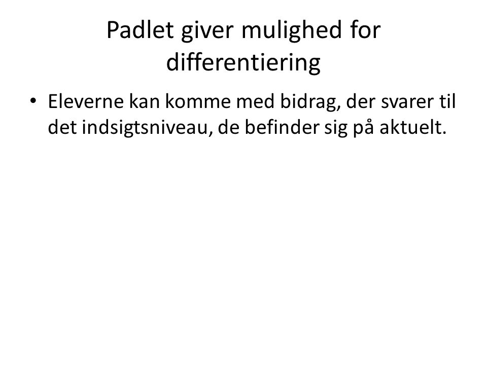 Padlet giver mulighed for differentiering