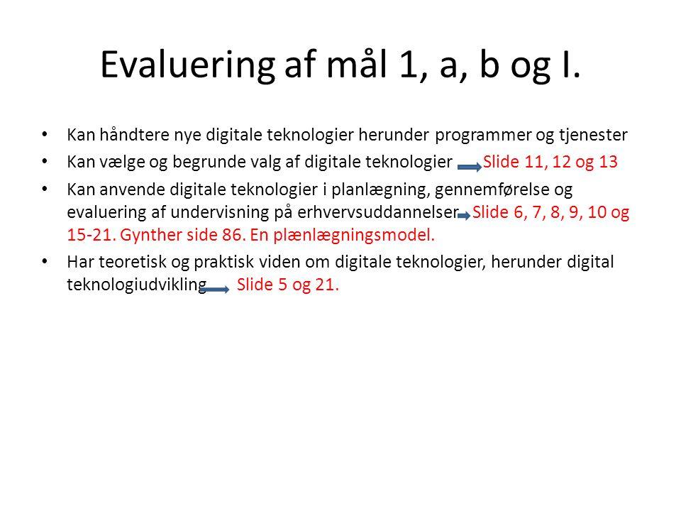 Evaluering af mål 1, a, b og I.