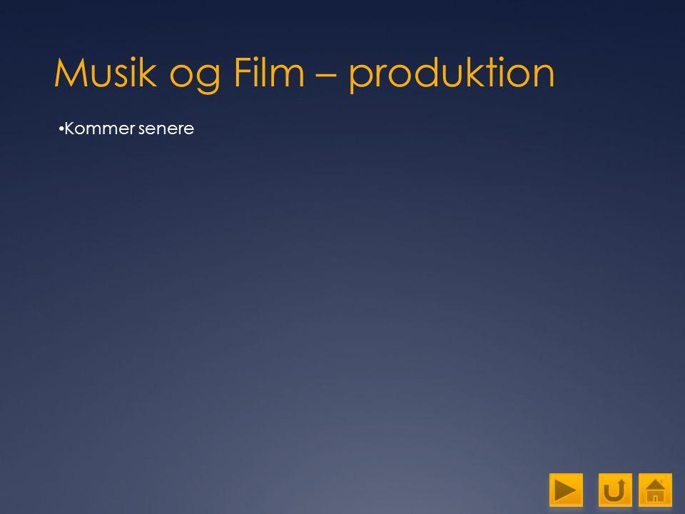 Musik og Film – produktion