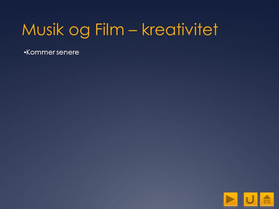 Musik og Film – kreativitet