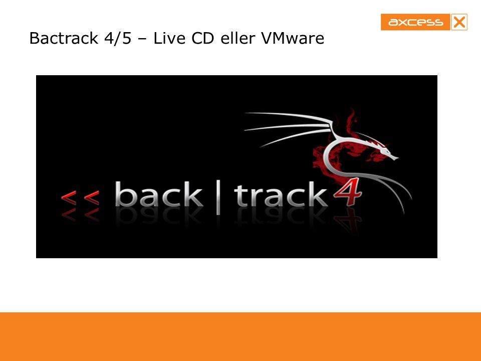 Bactrack 4/5 – Live CD eller VMware