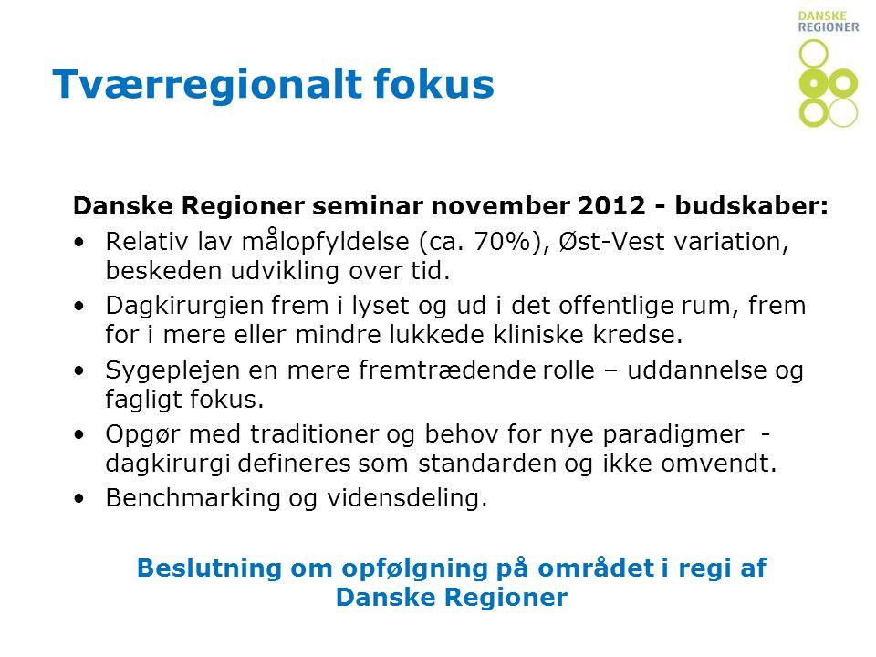 Beslutning om opfølgning på området i regi af Danske Regioner