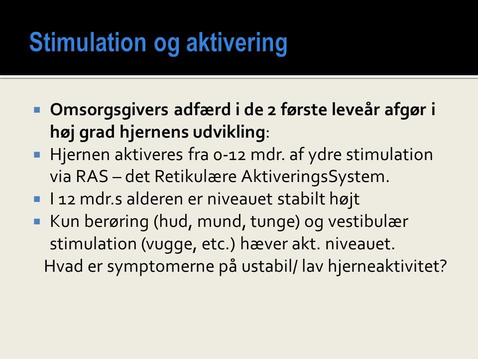 Stimulation og aktivering
