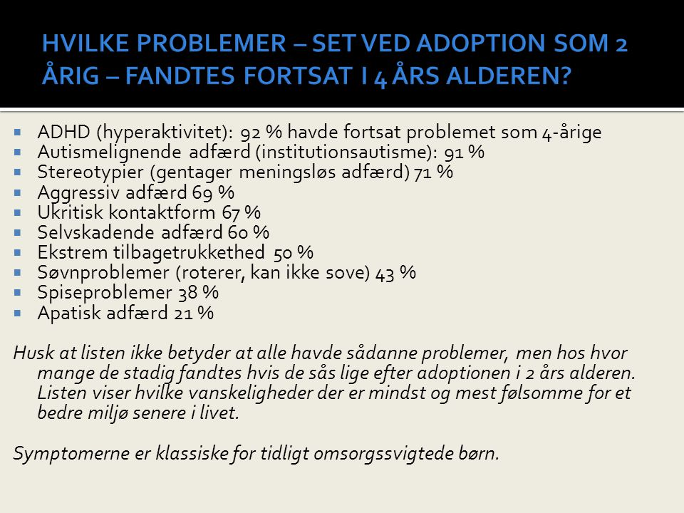 HVILKE PROBLEMER – SET VED ADOPTION SOM 2 ÅRIG – FANDTES FORTSAT I 4 ÅRS ALDEREN