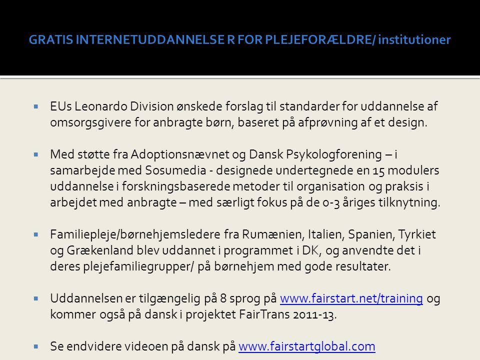 GRATIS INTERNETUDDANNELSE R FOR PLEJEFORÆLDRE/ institutioner