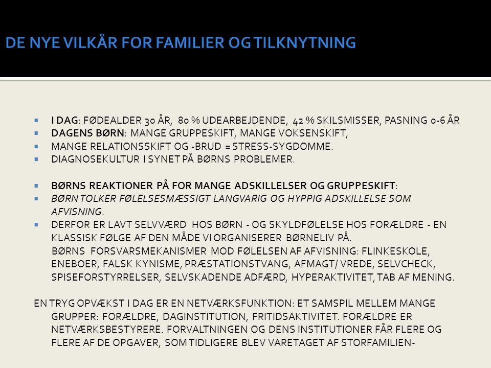 DE NYE VILKÅR FOR FAMILIER OG TILKNYTNING