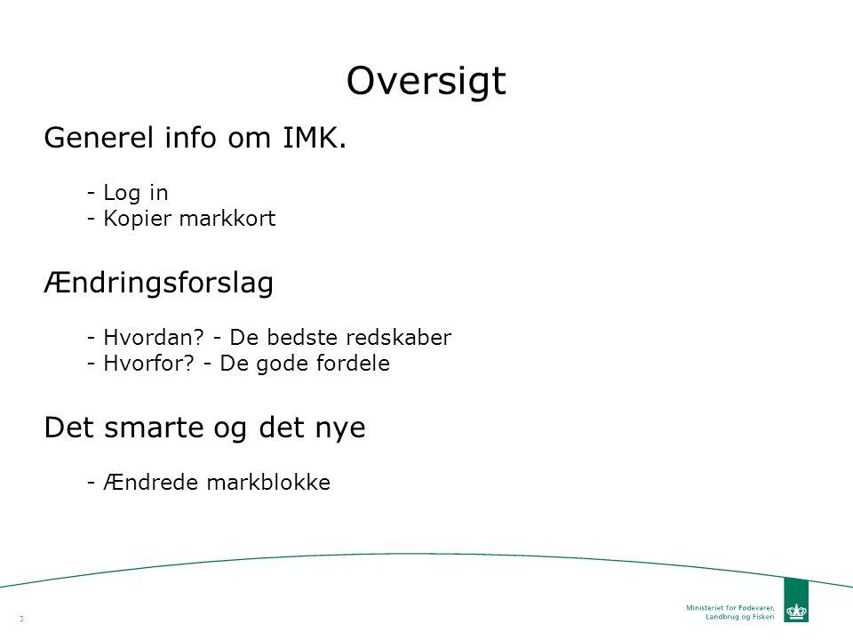 Oversigt Generel info om IMK. Ændringsforslag Det smarte og det nye