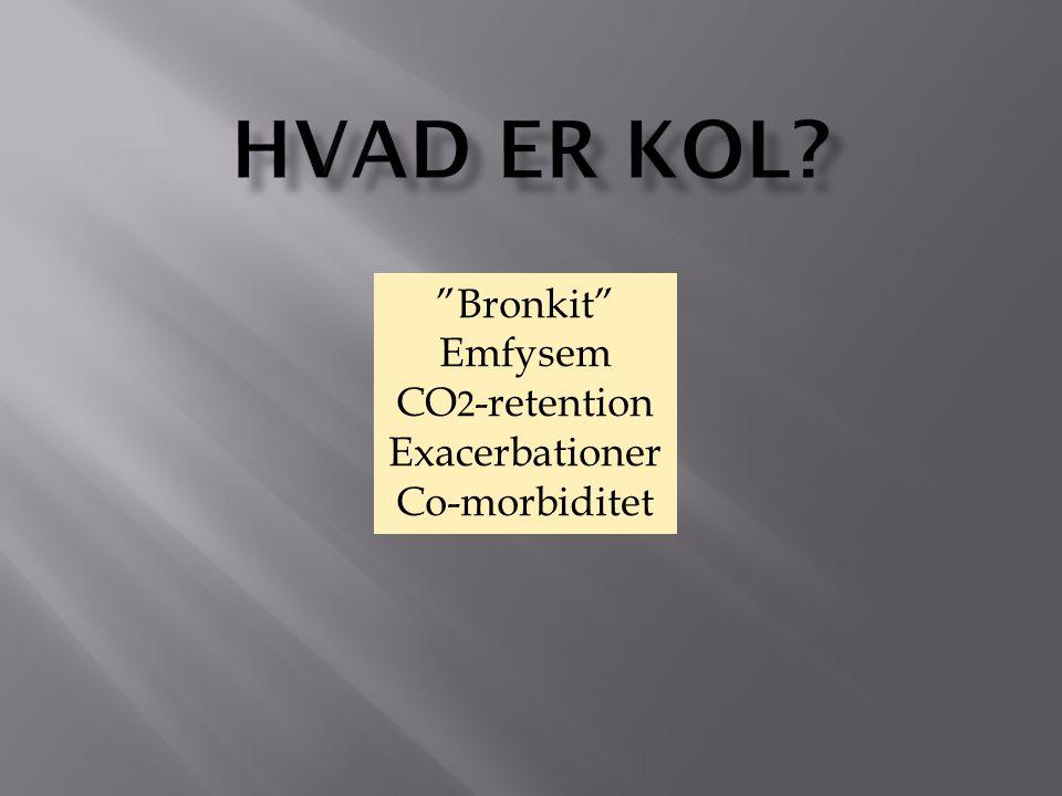 Hvad er KOL Bronkit Emfysem CO2-retention Exacerbationer