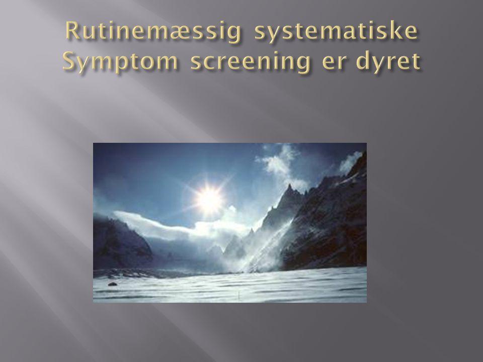 Rutinemæssig systematiske Symptom screening er dyret