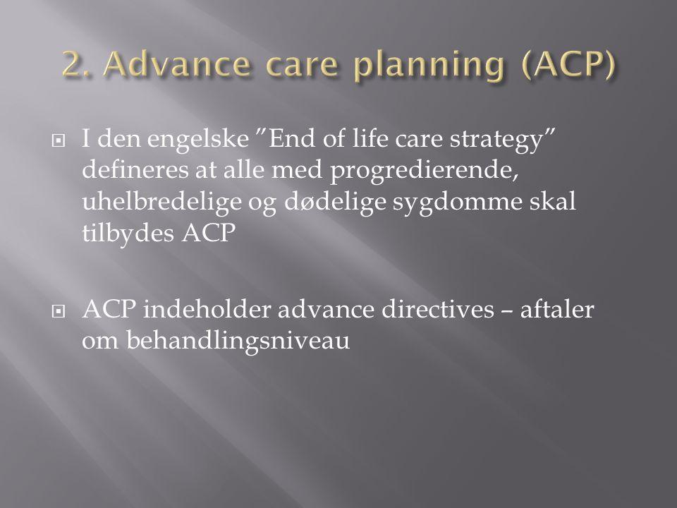 2. Advance care planning (ACP)