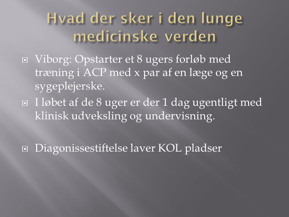 Hvad der sker i den lunge medicinske verden