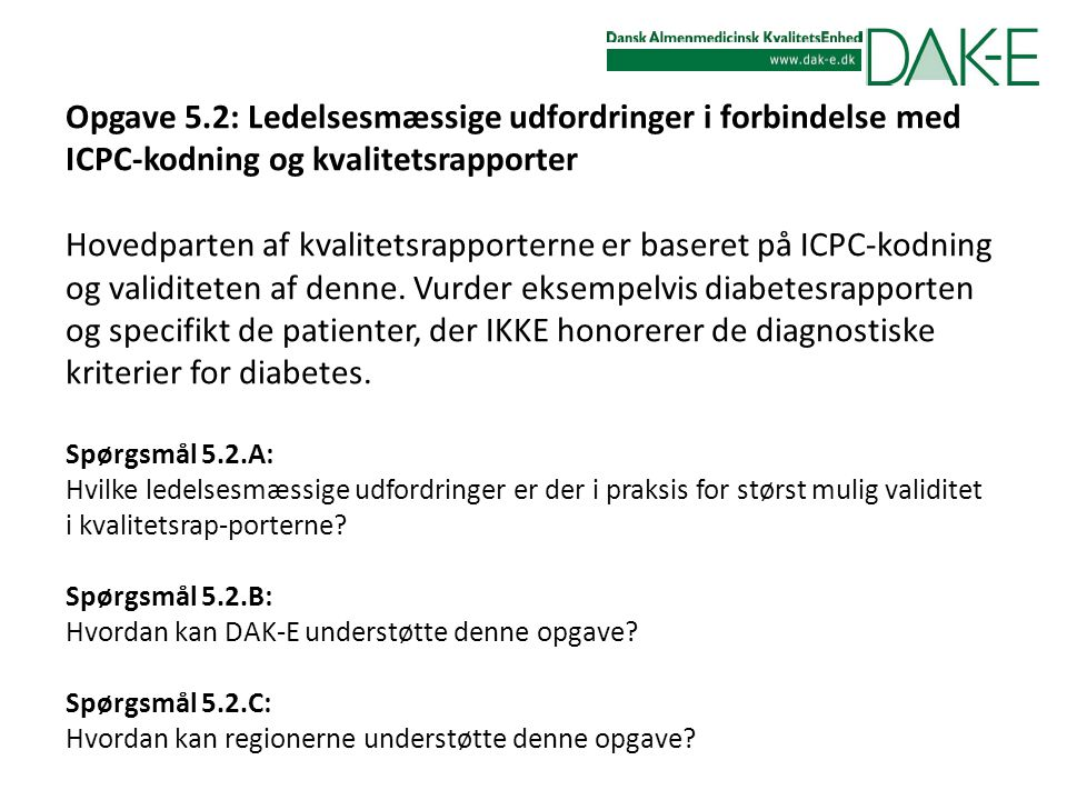 Opgave 5.2: Ledelsesmæssige udfordringer i forbindelse med ICPC-kodning og kvalitetsrapporter