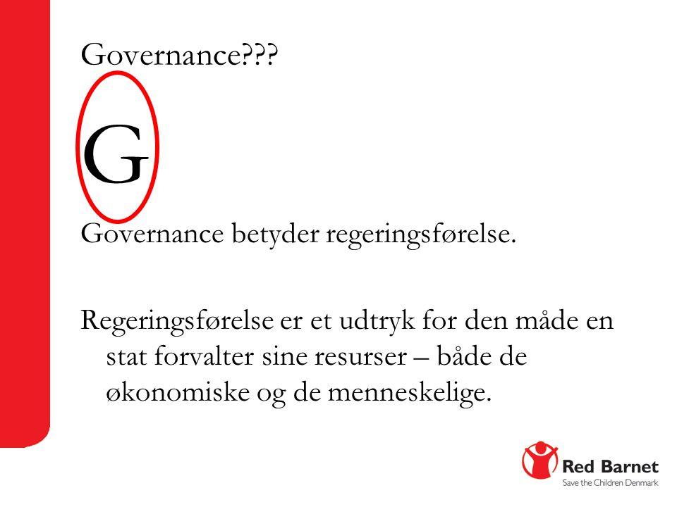 G Governance Governance betyder regeringsførelse.