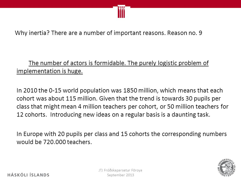 Why inertia There are a number of important reasons. Reason no. 9