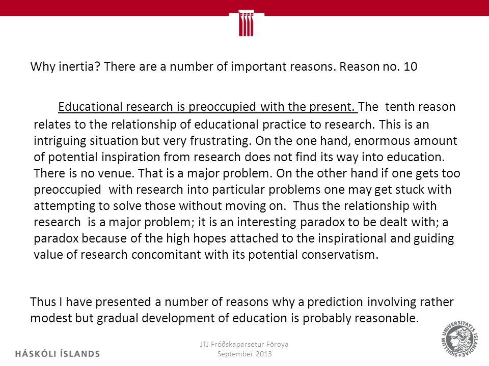 Why inertia There are a number of important reasons. Reason no. 10
