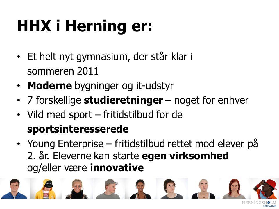 HHX i Herning er: Et helt nyt gymnasium, der står klar i sommeren 2011