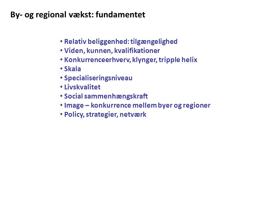 By- og regional vækst: fundamentet