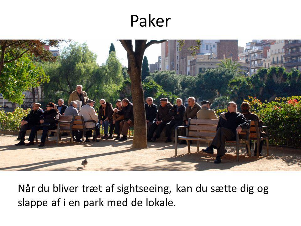 Paker Når du bliver træt af sightseeing, kan du sætte dig og slappe af i en park med de lokale.