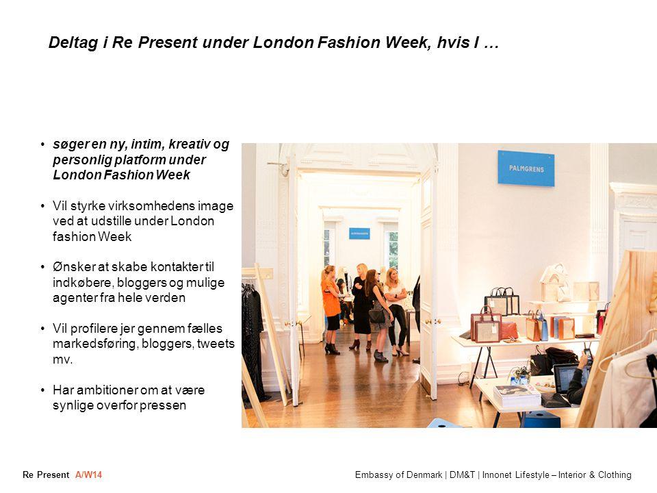 Deltag i Re Present under London Fashion Week, hvis I …