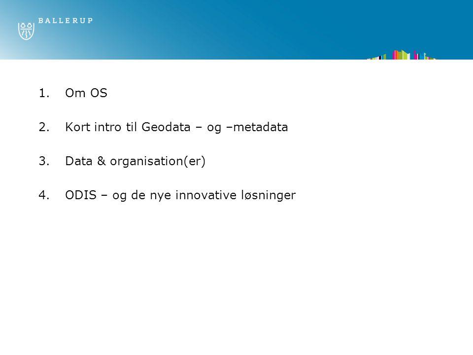 Om OS Kort intro til Geodata – og –metadata.