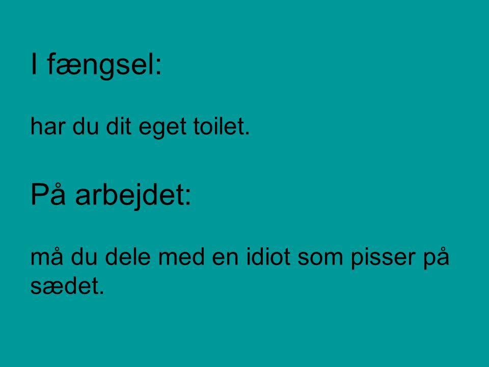 I fængsel: har du dit eget toilet