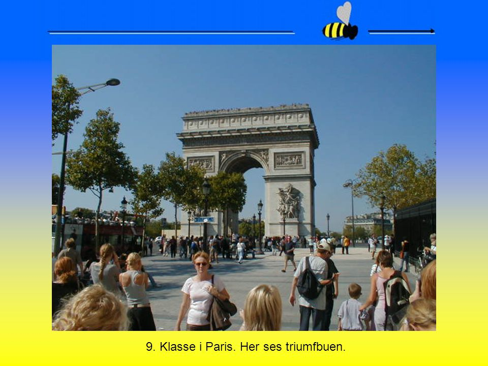 9. Klasse i Paris. Her ses triumfbuen.
