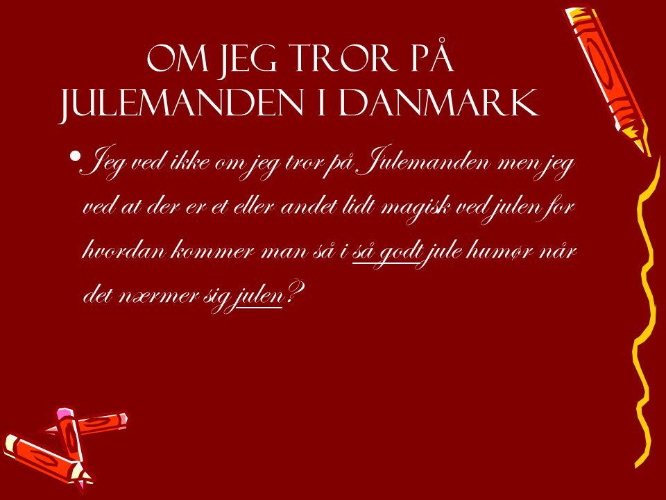 Om jeg tror på Julemanden i Danmark
