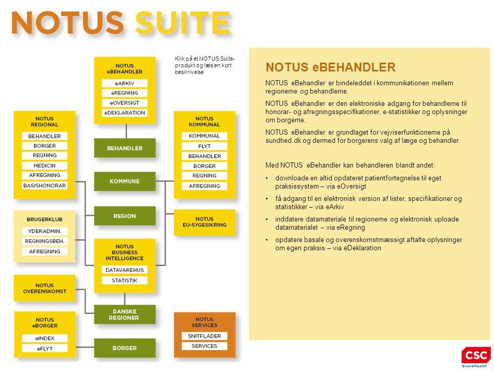 NOTUS eBEHANDLER NOTUS eBehandler er bindeleddet i kommunikationen mellem regionerne og behandlerne.