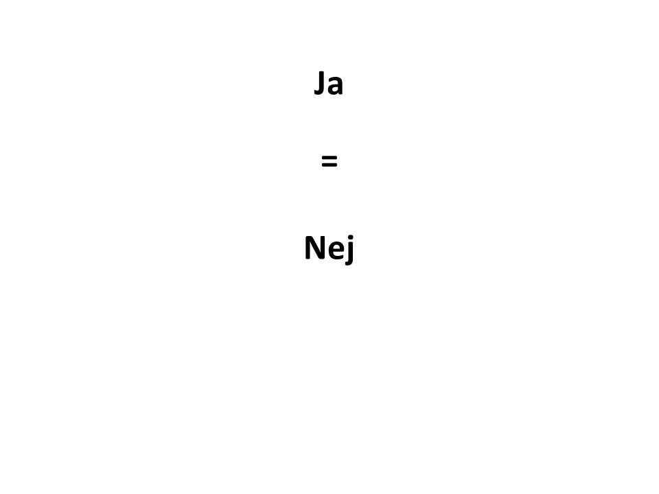 Ja = Nej