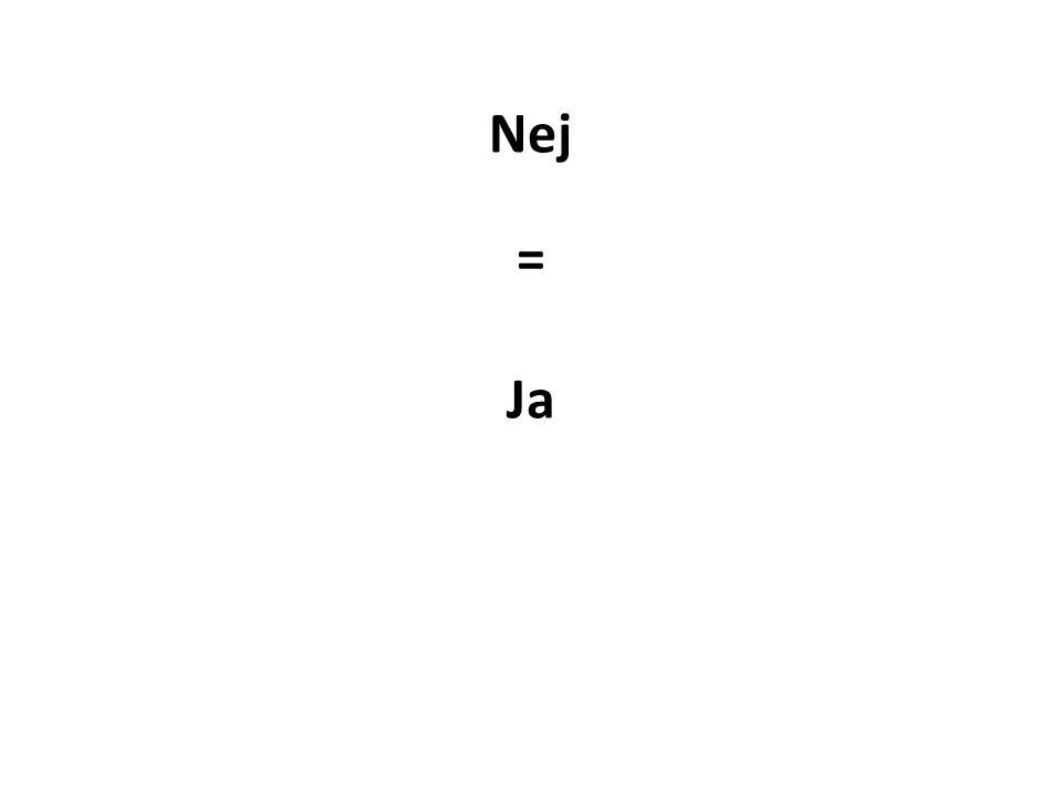 Nej = Ja