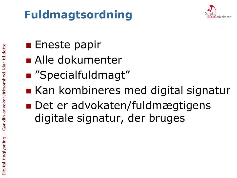 Fuldmagtsordning Eneste papir. Alle dokumenter. Specialfuldmagt Kan kombineres med digital signatur.