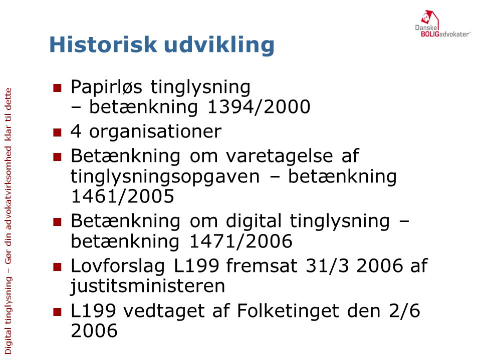 Historisk udvikling Papirløs tinglysning – betænkning 1394/2000