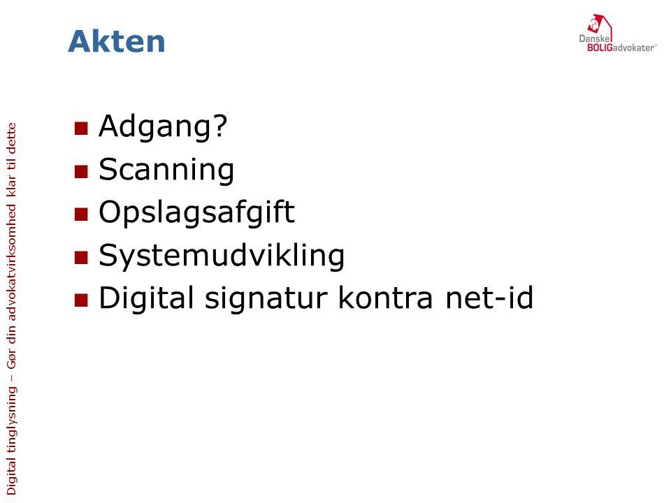 Akten Adgang Scanning Opslagsafgift Systemudvikling Digital signatur kontra net-id