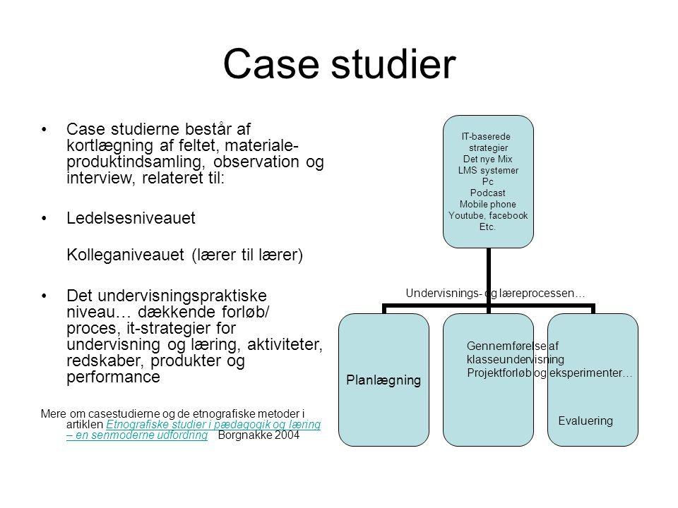 Case studier l. Case studierne består af kortlægning af feltet, materiale- produktindsamling, observation og interview, relateret til: