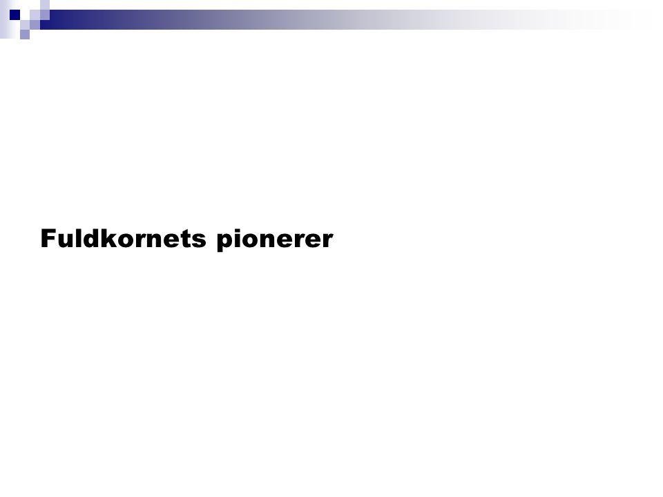 Fuldkornets pionerer