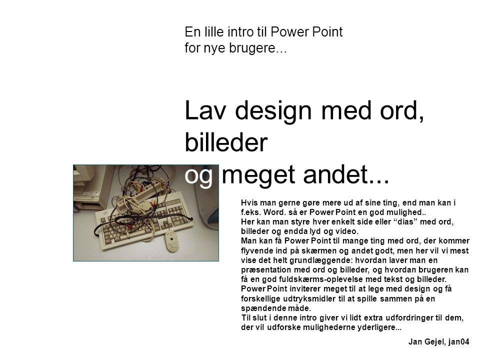 Lav design med ord, billeder og meget andet...