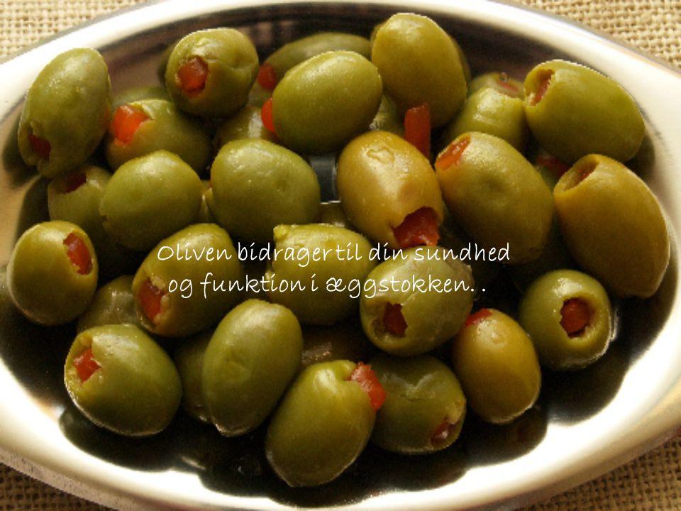 Oliven bidrager til din sundhed og funktion i æggstokken. .