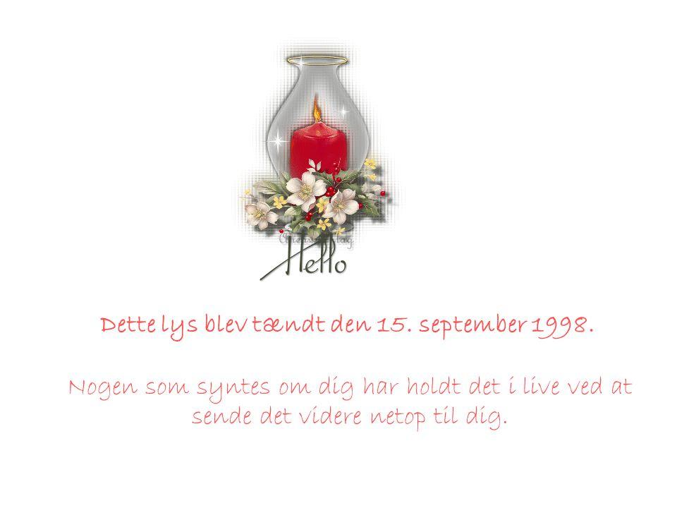 Dette lys blev tændt den 15. september 1998.