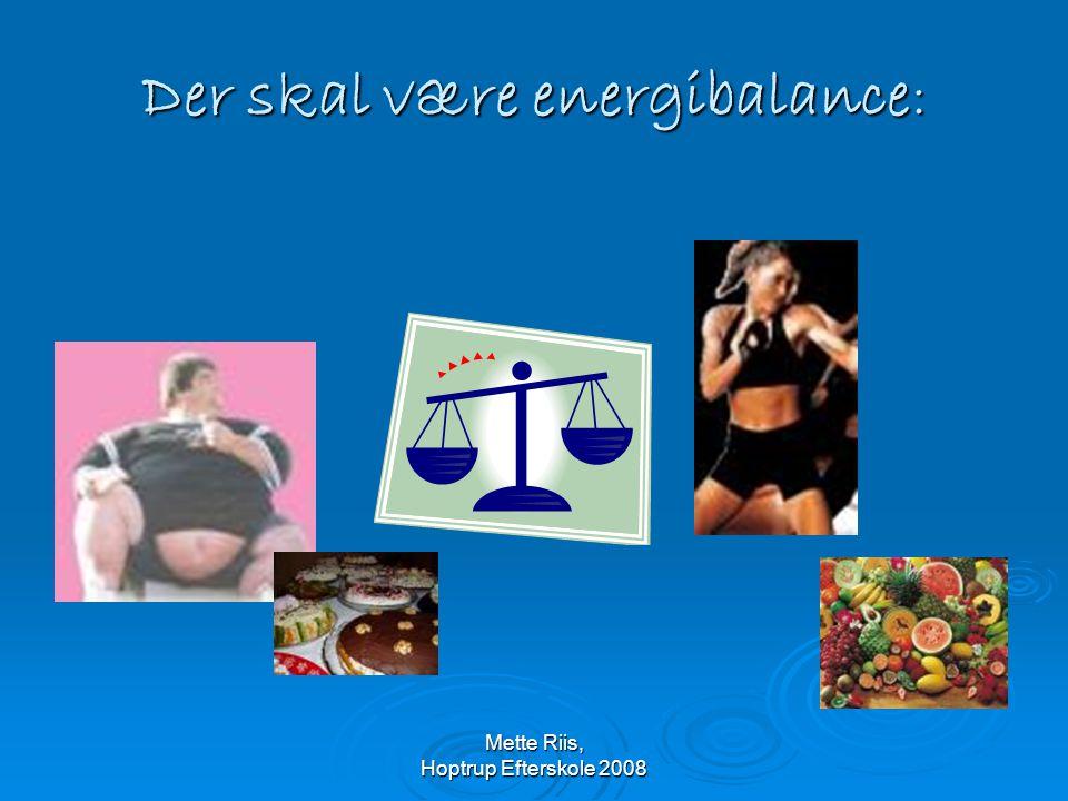 Der skal være energibalance: